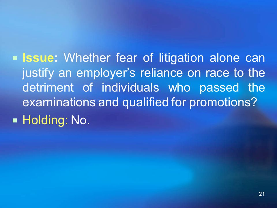 Issue: Whether fear of litigation alone can justify an employer's reliance on race to the detriment of individuals who passed the examinations and qualified for promotions