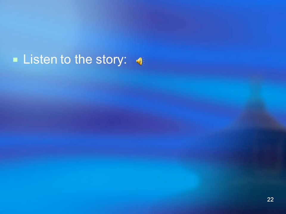 Listen to the story: