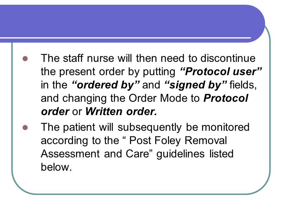 The staff nurse will then need to discontinue the present order by putting Protocol user in the ordered by and signed by fields, and changing the Order Mode to Protocol order or Written order.