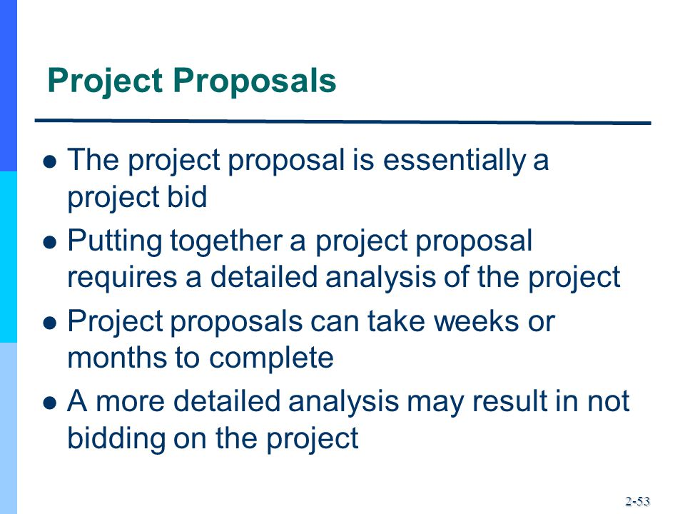 Project Proposals The project proposal is essentially a project bid