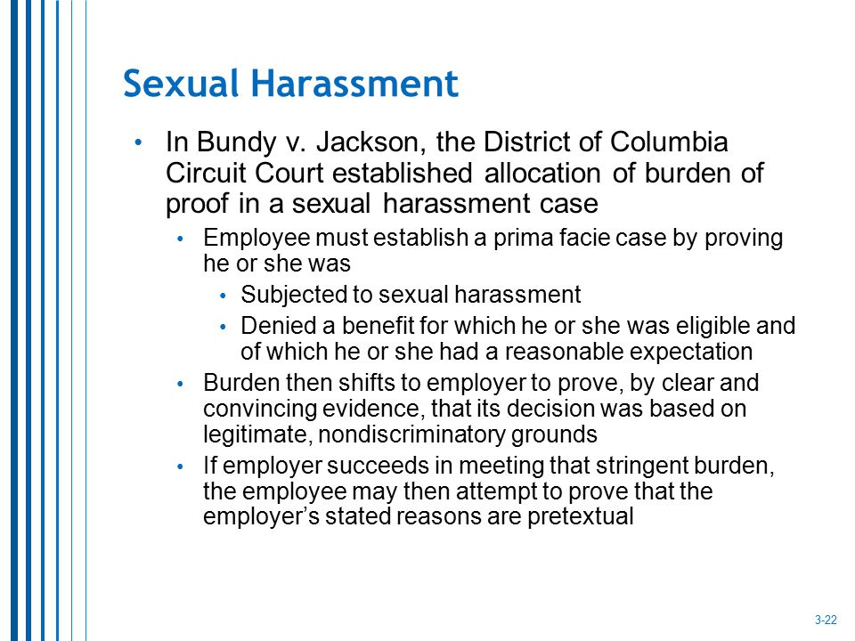Sexual Harassment In Bundy v. Jackson, the District of Columbia Circuit Court established allocation of burden of proof in a sexual harassment case.