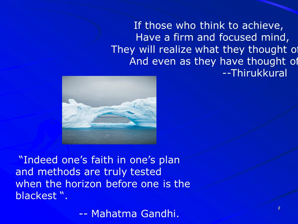 If those who think to achieve, Have a firm and focused mind,