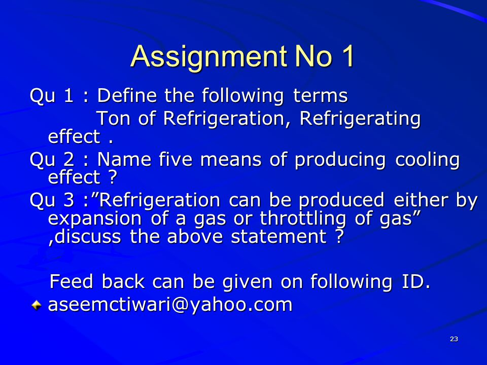 Assignment No 1 Qu 1 : Define the following terms