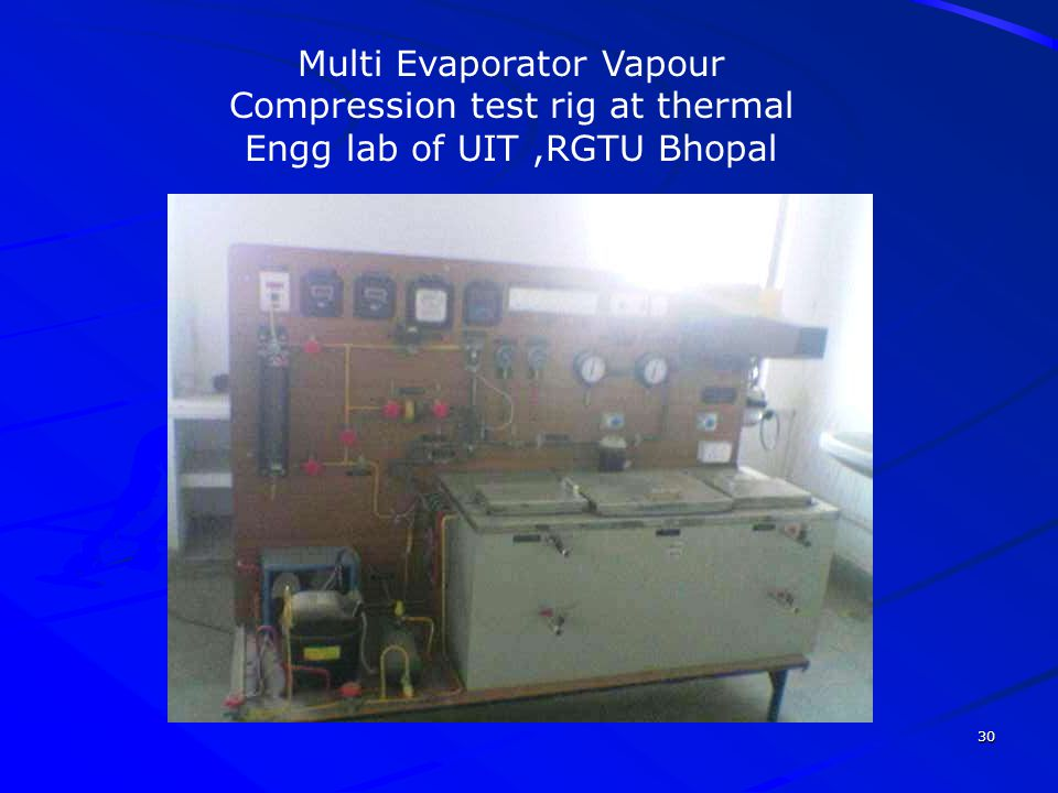 Multi Evaporator Vapour Compression test rig at thermal Engg lab of UIT ,RGTU Bhopal