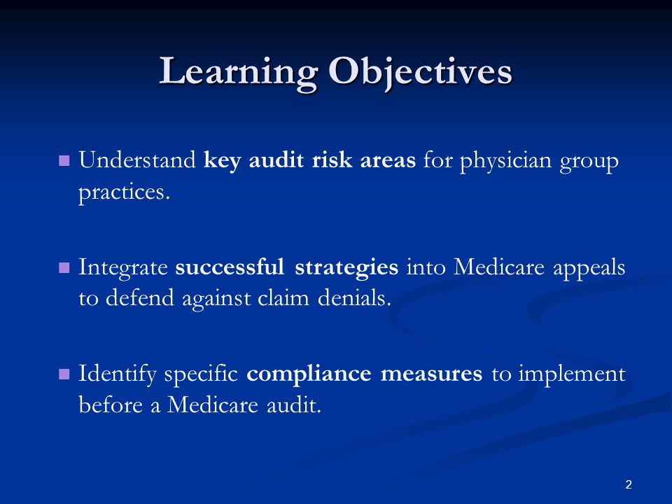Learning Objectives Understand key audit risk areas for physician group practices.