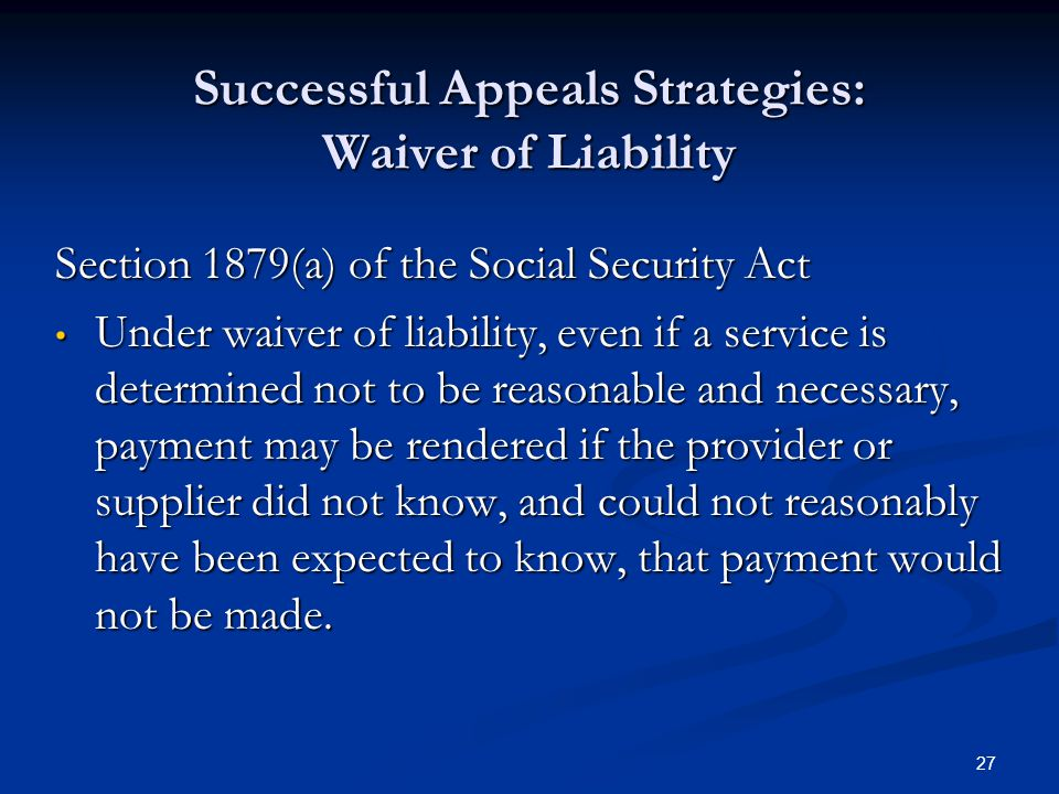 Successful Appeals Strategies: Waiver of Liability