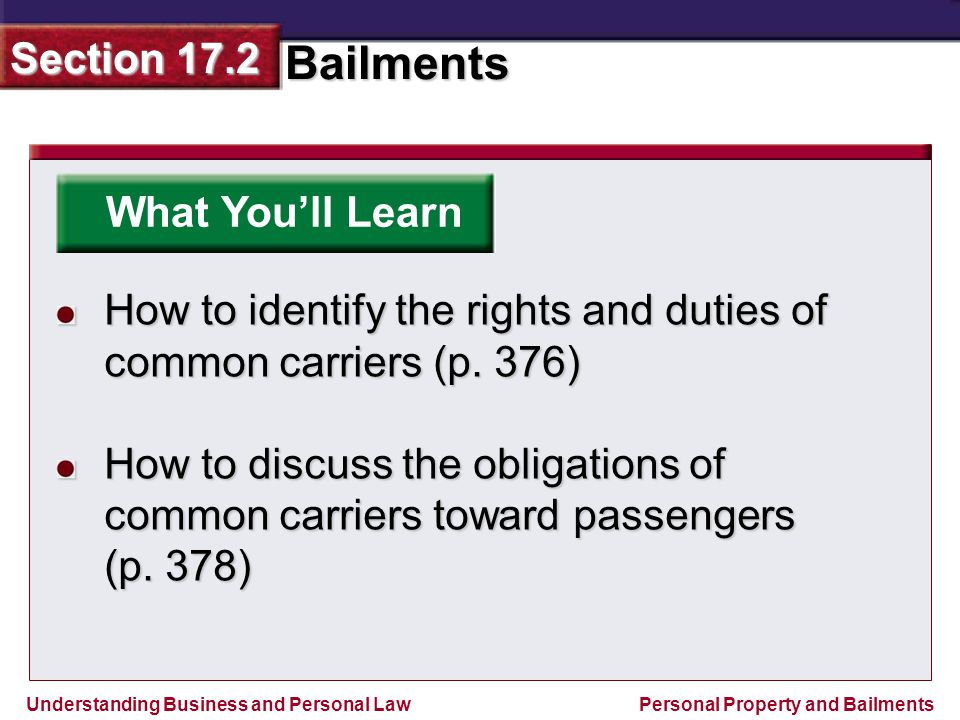 What You'll Learn How to identify the rights and duties of common carriers (p. 376)