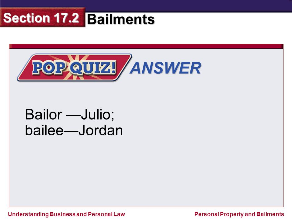 ANSWER Bailor —Julio; bailee—Jordan