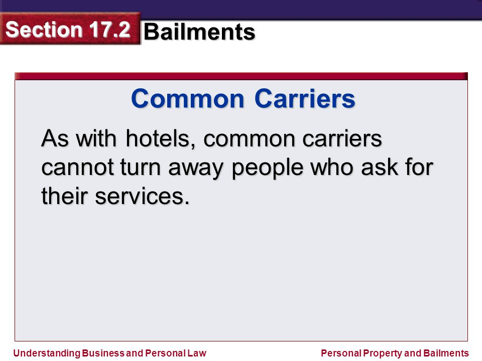 Common Carriers As with hotels, common carriers cannot turn away people who ask for their services.