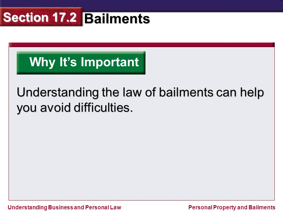 Why It's Important Understanding the law of bailments can help you avoid difficulties.