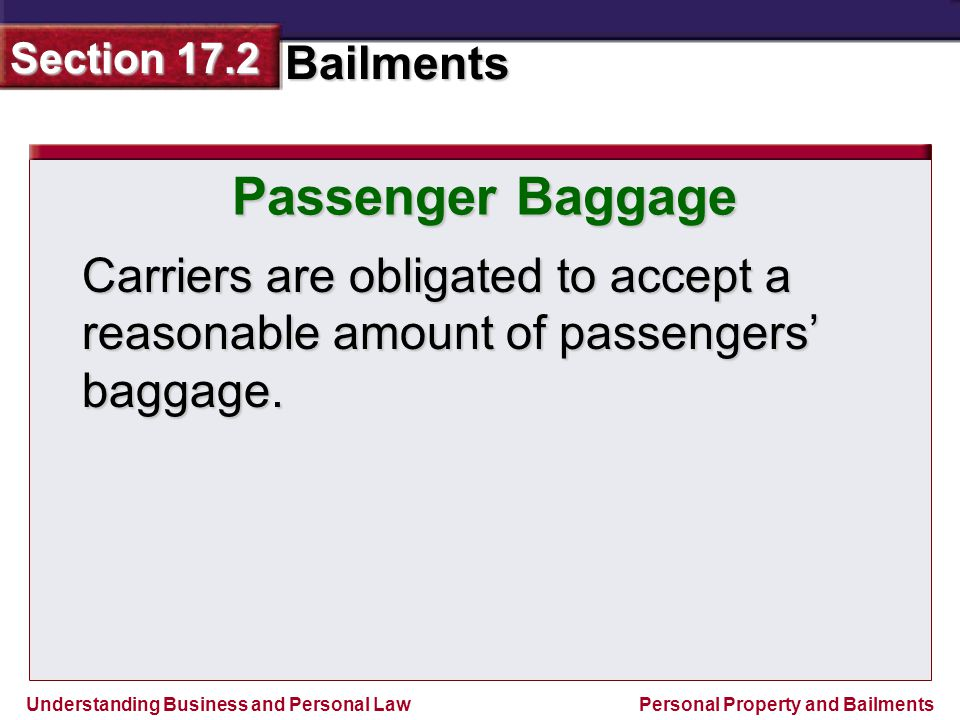 Passenger Baggage Carriers are obligated to accept a reasonable amount of passengers' baggage.