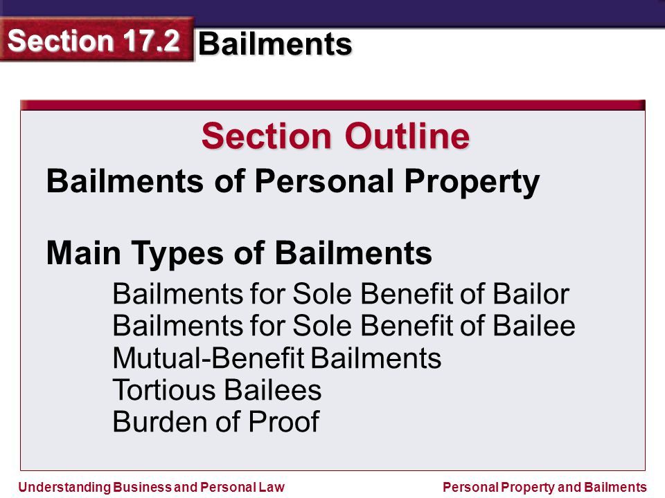 Section Outline Bailments of Personal Property Main Types of Bailments