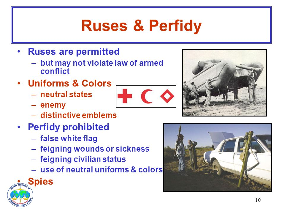 Ruses & Perfidy Ruses are permitted Uniforms & Colors