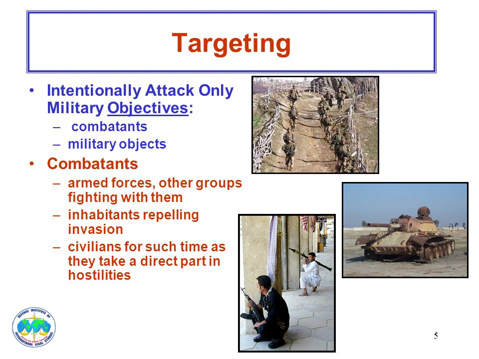 Targeting Intentionally Attack Only Military Objectives: Combatants