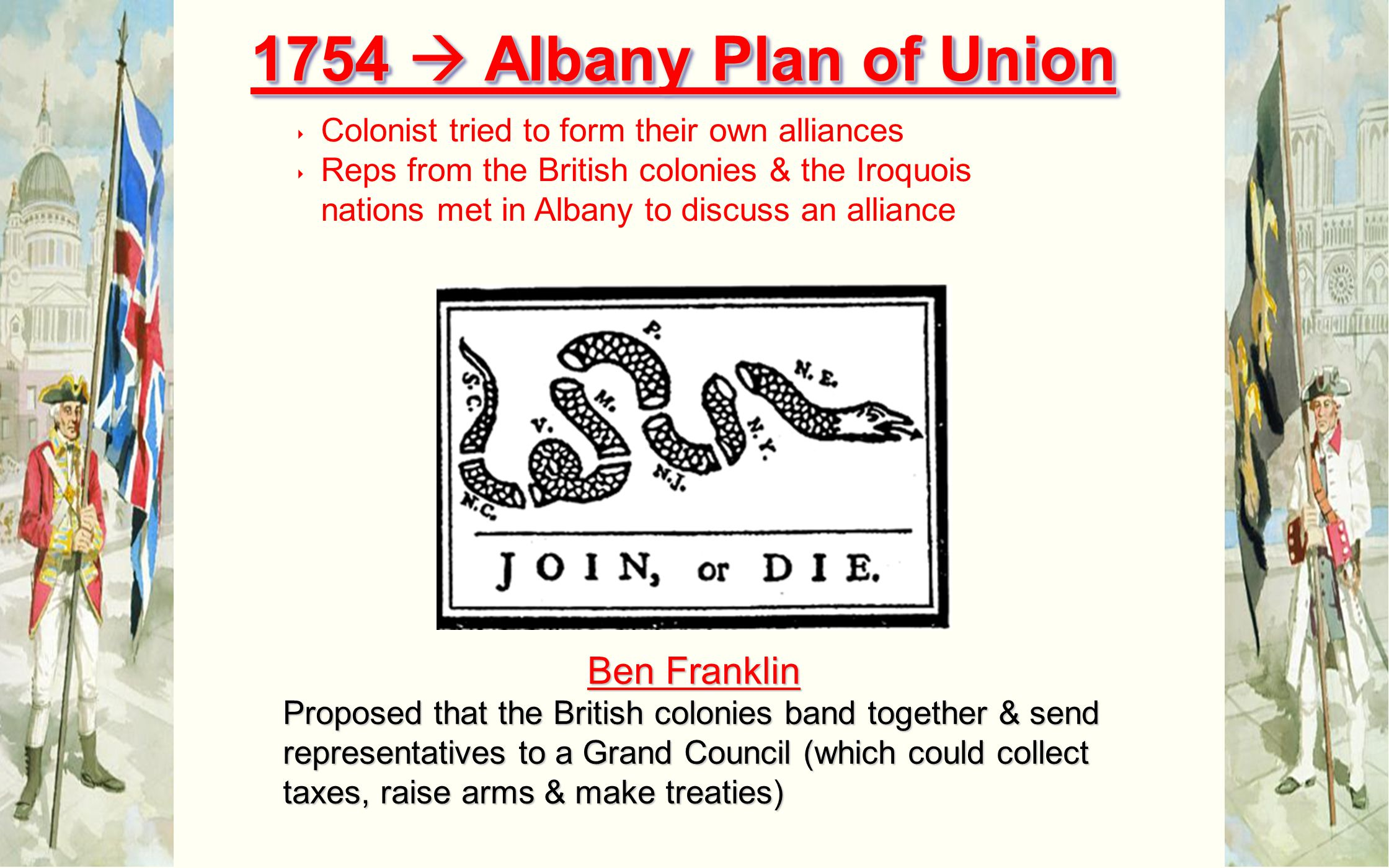 1754  Albany Plan of Union Ben Franklin