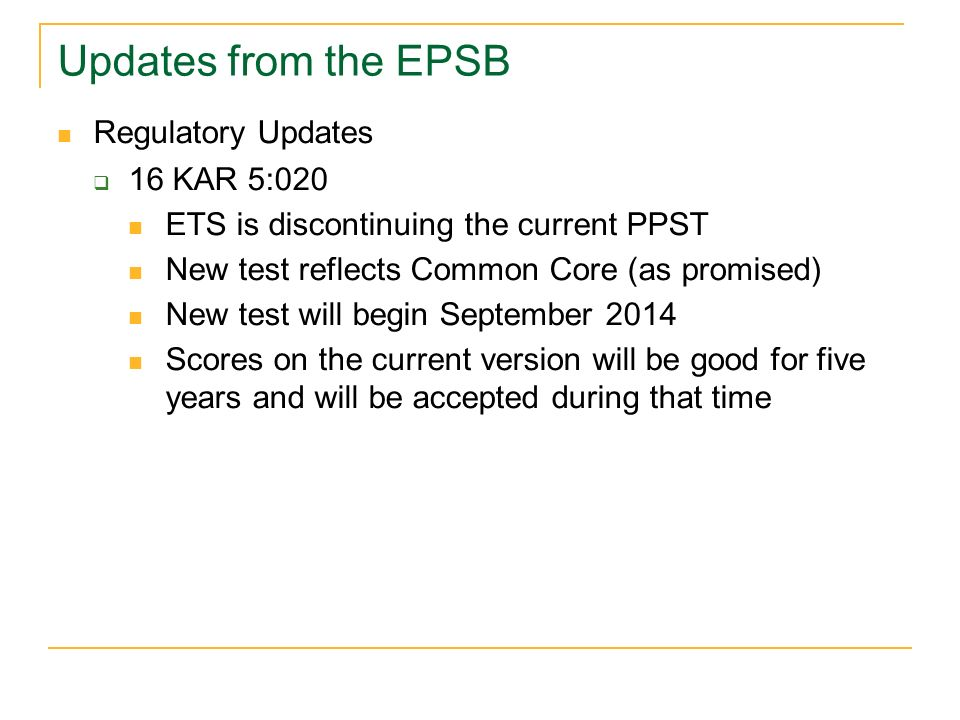 Updates from the EPSB Regulatory Updates 16 KAR 5:020