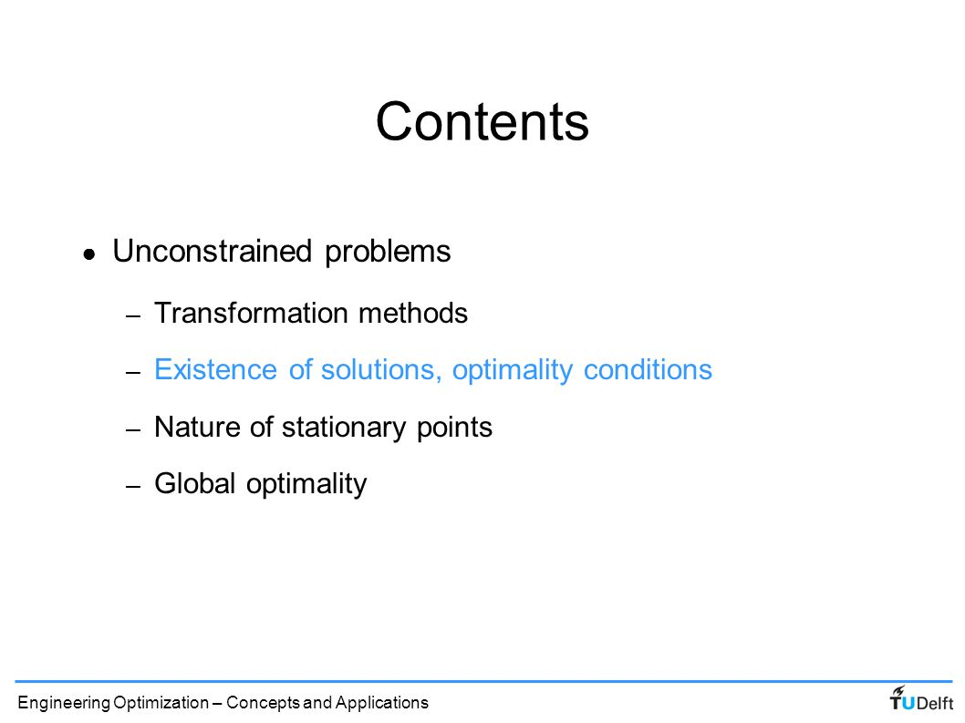 Contents Unconstrained problems Transformation methods