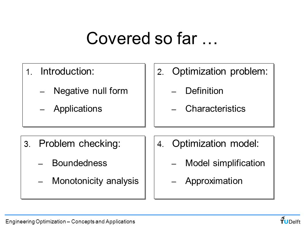 Covered so far … Introduction: Optimization problem: Problem checking: