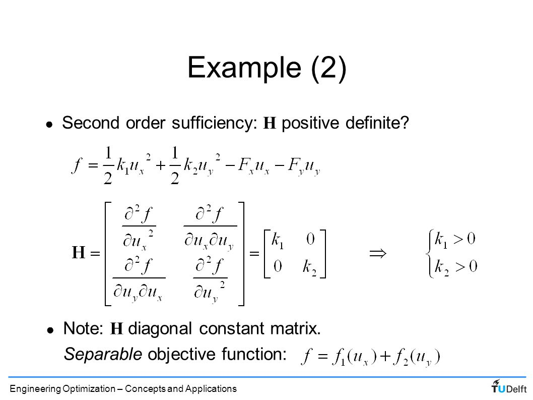 Example (2) Second order sufficiency: H positive definite