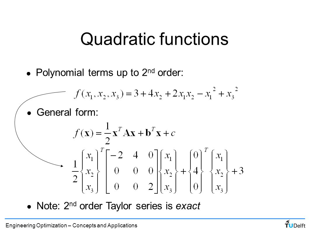 Quadratic functions Polynomial terms up to 2nd order: General form: