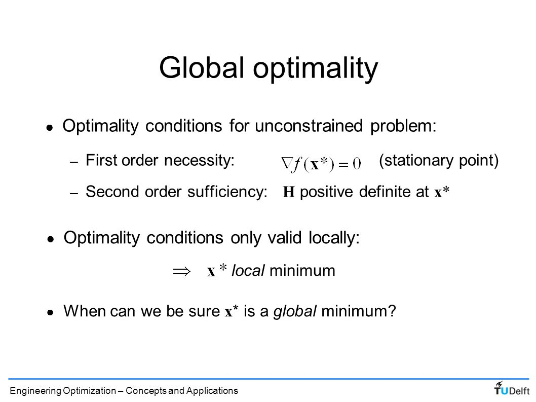 Global optimality Optimality conditions for unconstrained problem: