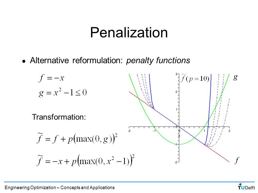 Penalization Alternative reformulation: penalty functions g