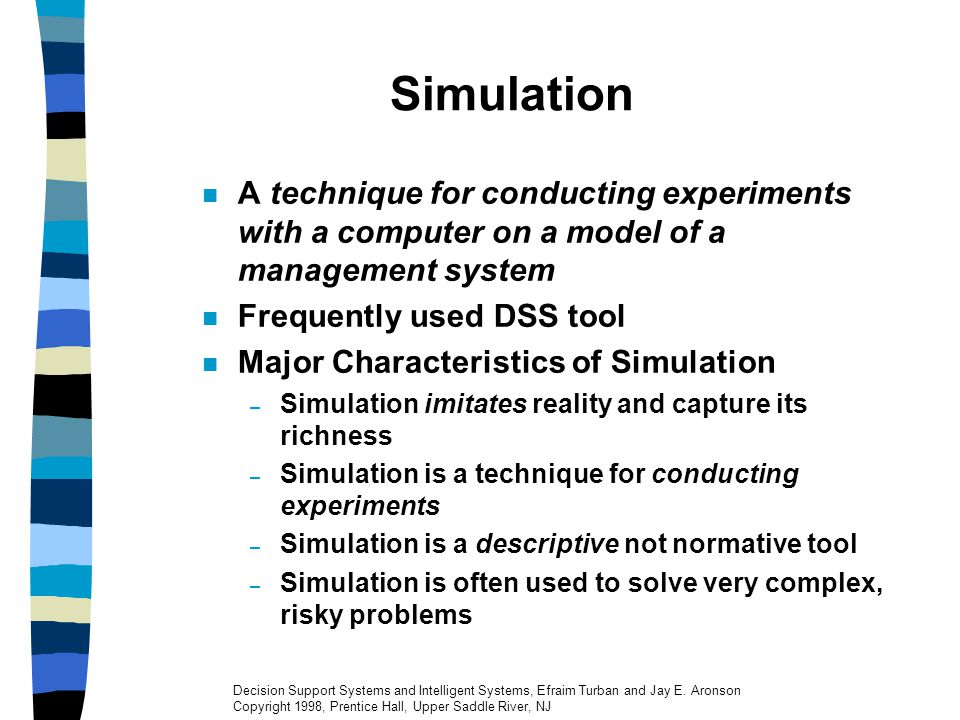 Simulation A technique for conducting experiments with a computer on a model of a management system.