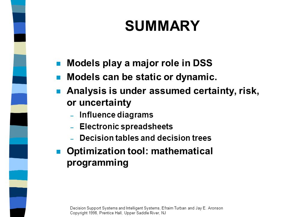 SUMMARY Models play a major role in DSS