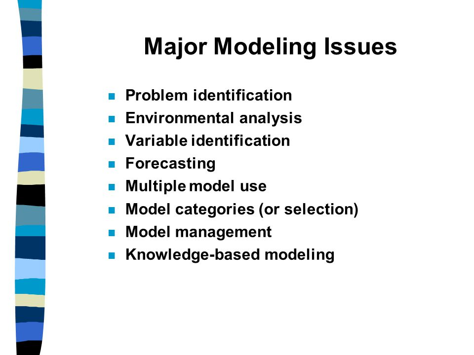 Major Modeling Issues Problem identification Environmental analysis