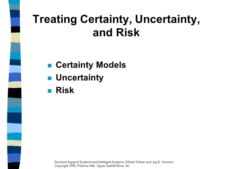 Treating Certainty, Uncertainty, and Risk