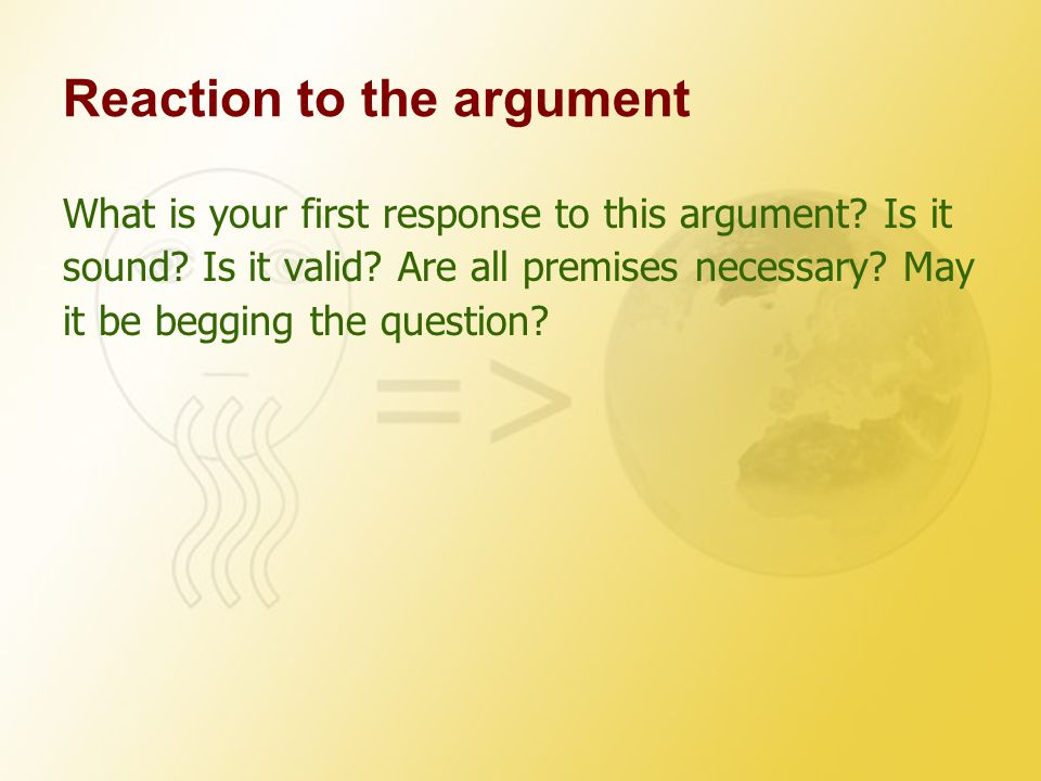 Reaction to the argument