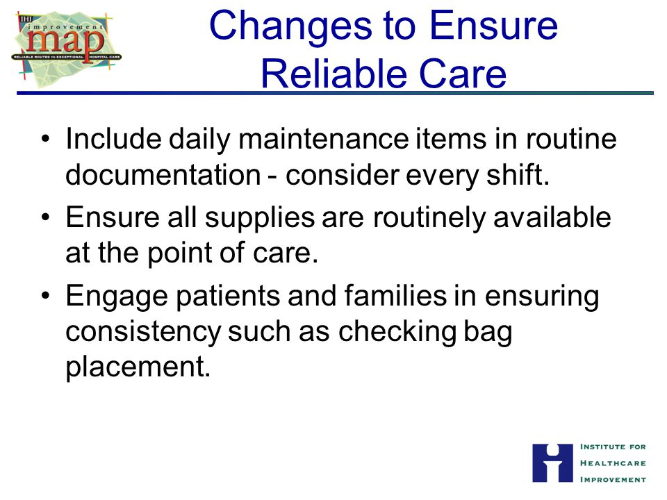 Changes to Ensure Reliable Care
