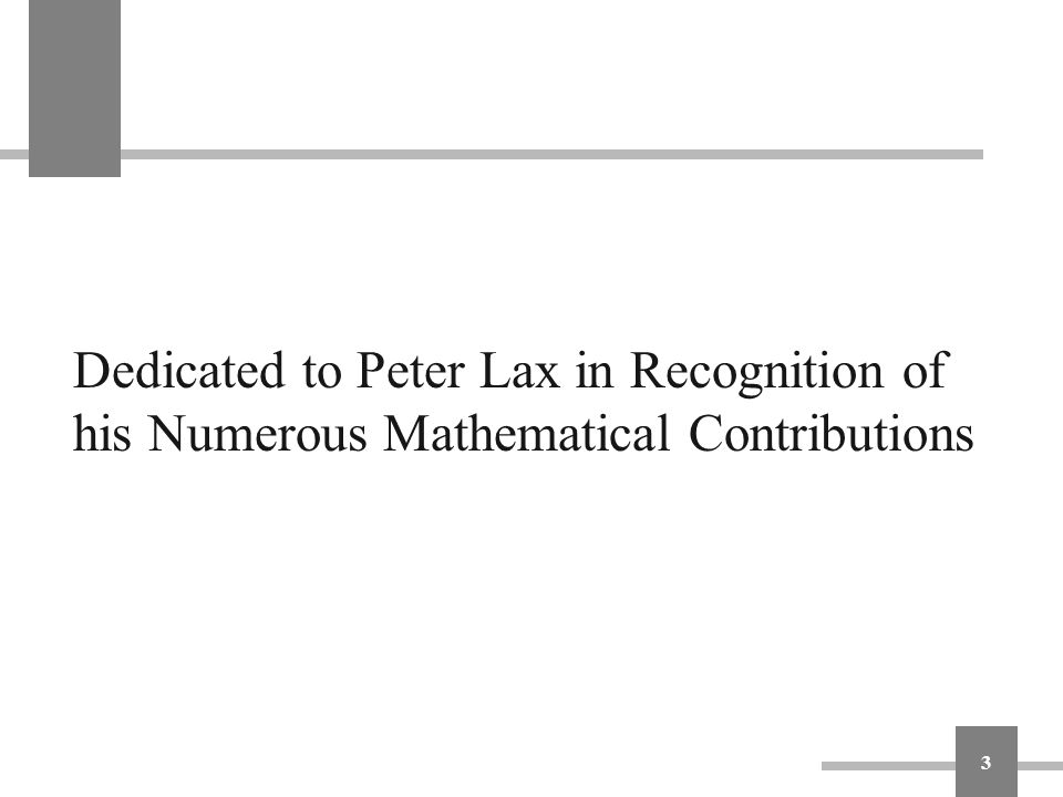 Dedicated to Peter Lax in Recognition of his Numerous Mathematical Contributions
