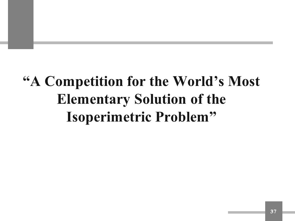 A Competition for the World's Most Elementary Solution of the Isoperimetric Problem