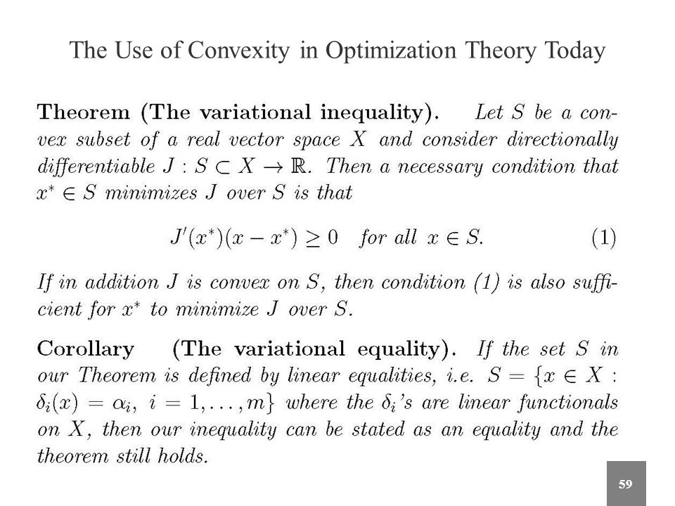 The Use of Convexity in Optimization Theory Today