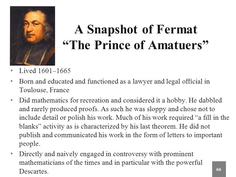 A Snapshot of Fermat The Prince of Amatuers