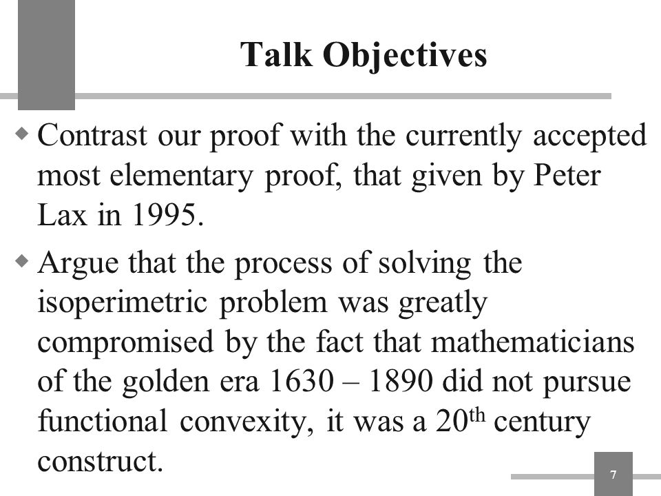 Talk Objectives Contrast our proof with the currently accepted most elementary proof, that given by Peter Lax in 1995.
