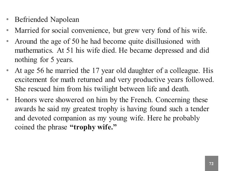 Befriended Napolean Married for social convenience, but grew very fond of his wife.