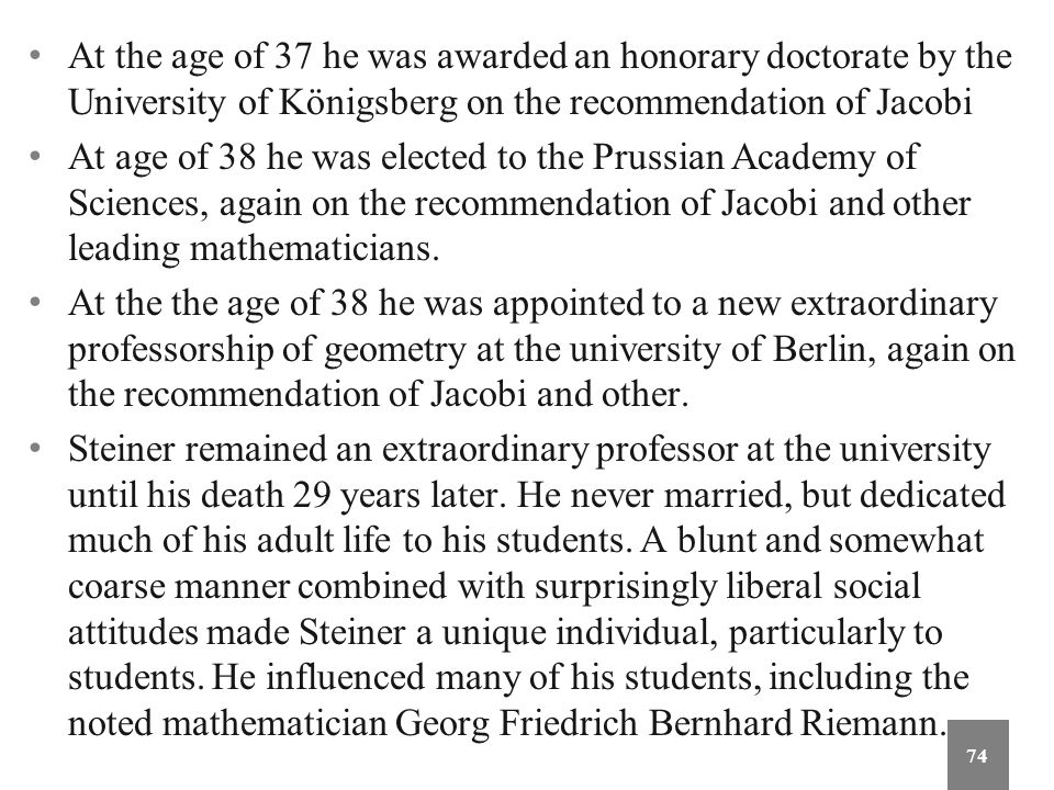 At the age of 37 he was awarded an honorary doctorate by the University of Königsberg on the recommendation of Jacobi