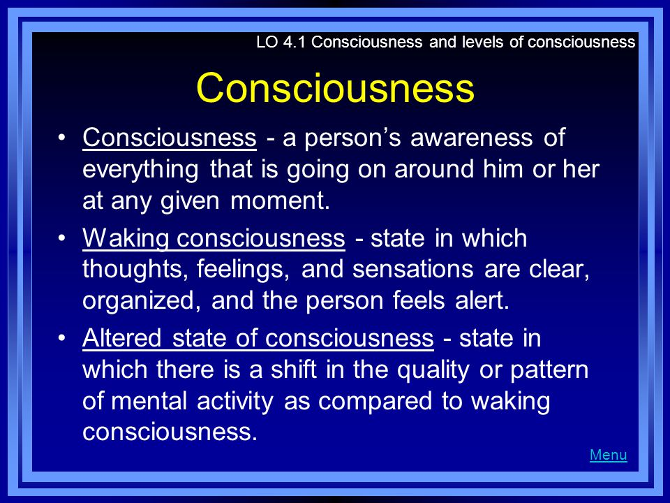 LO 4.1 Consciousness and levels of consciousness