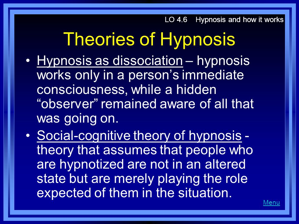 LO 4.6 Hypnosis and how it works
