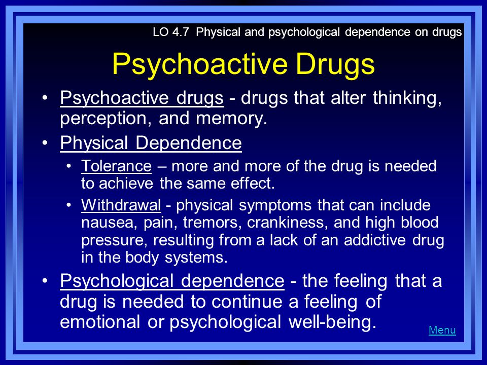 LO 4.7 Physical and psychological dependence on drugs