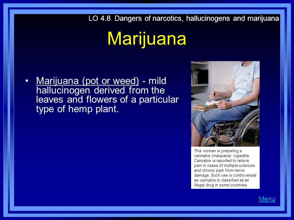 LO 4.8 Dangers of narcotics, hallucinogens and marijuana