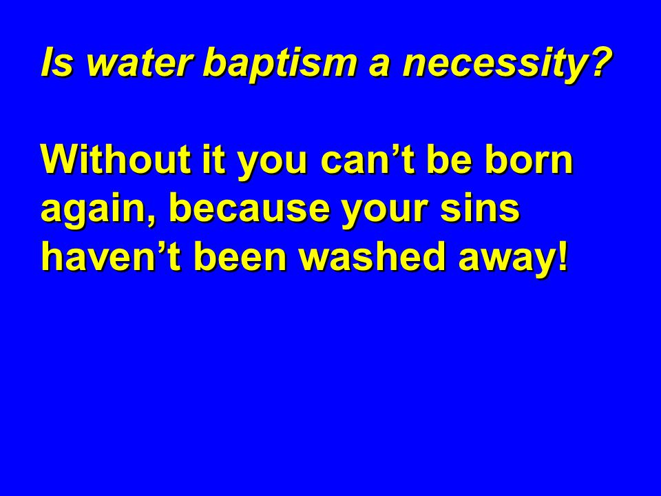 Is water baptism a necessity