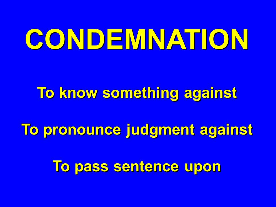 To know something against To pronounce judgment against
