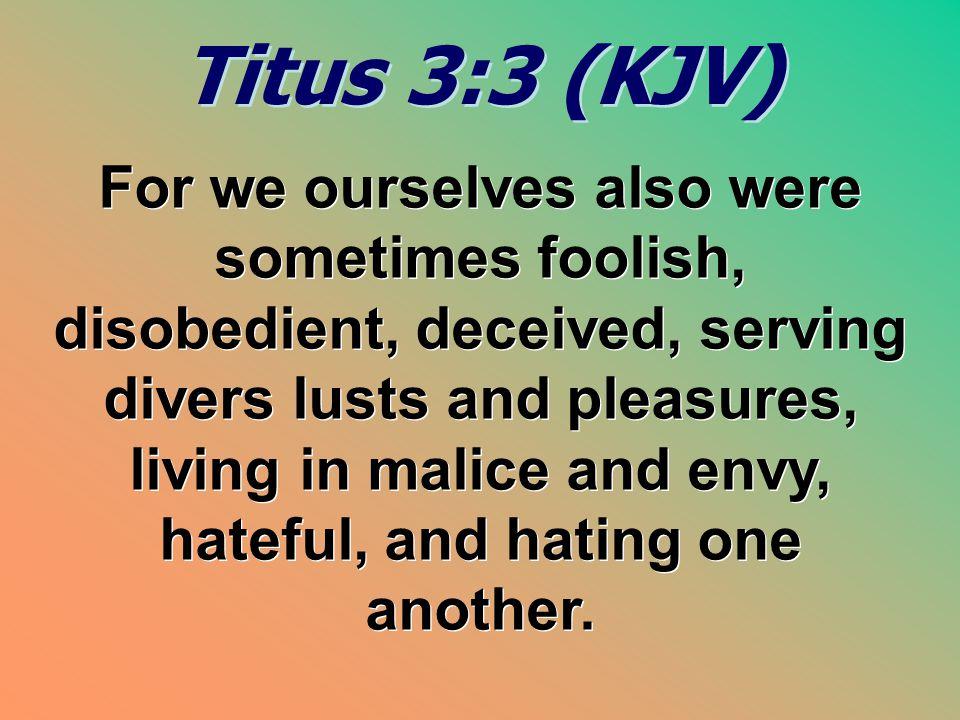 Titus 3:3 (KJV)