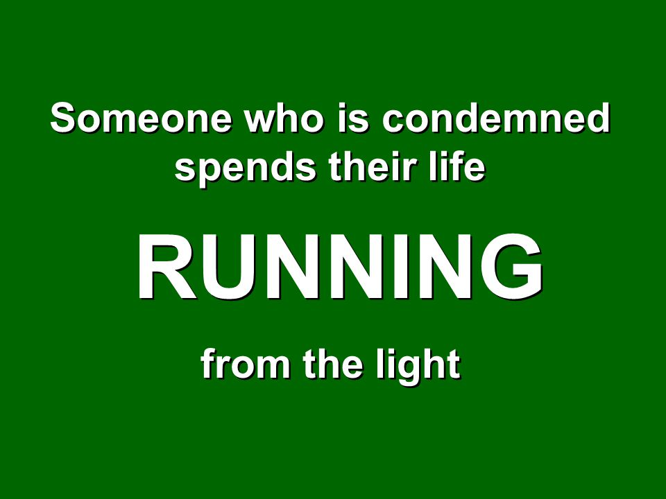 Someone who is condemned spends their life