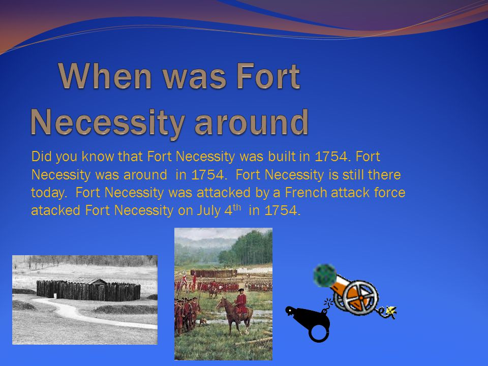 When was Fort Necessity around