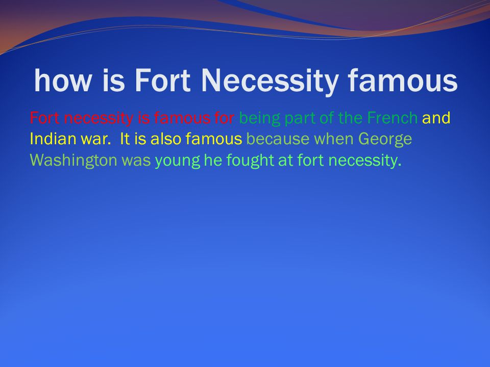 how is Fort Necessity famous