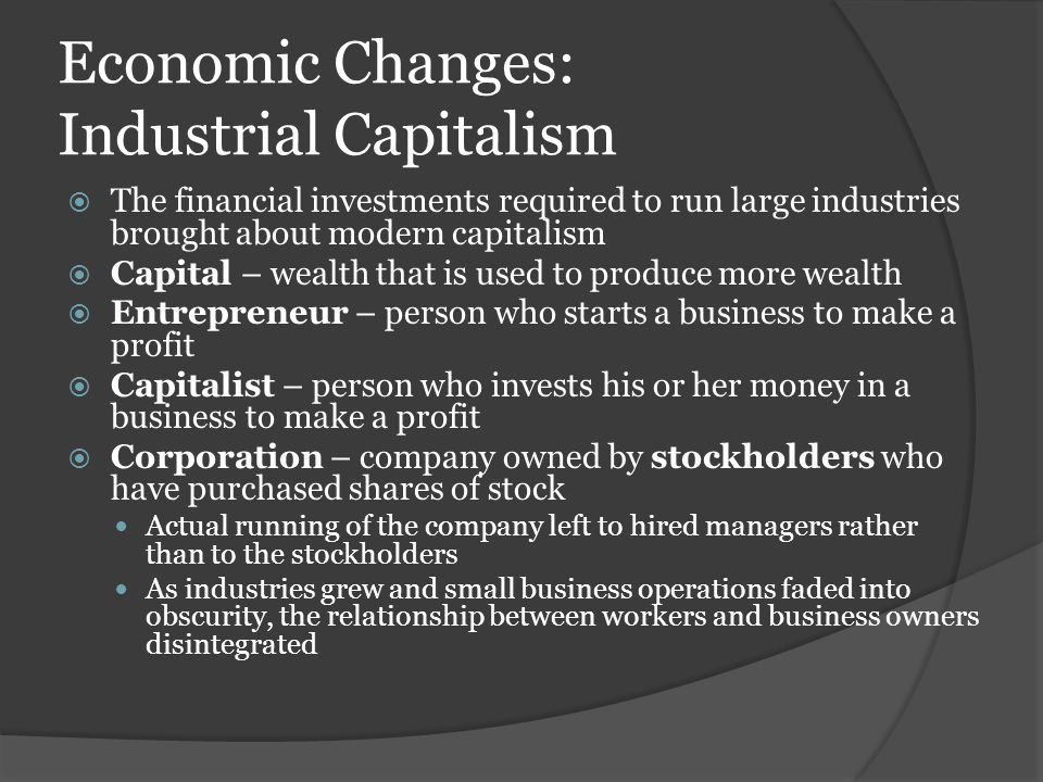 Economic Changes: Industrial Capitalism